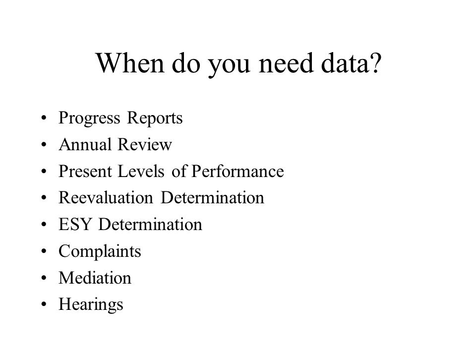 When do you need data.
