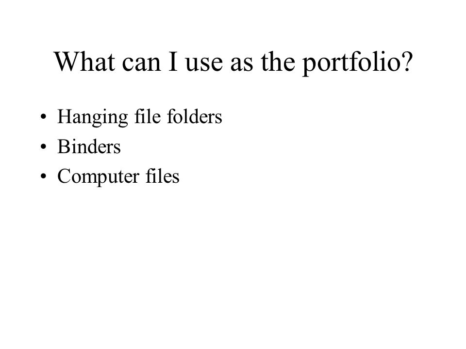 What can I use as the portfolio Hanging file folders Binders Computer files