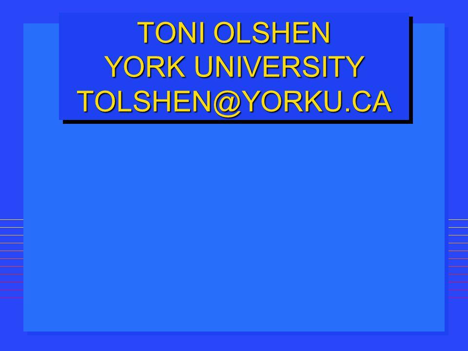 TONI OLSHEN YORK UNIVERSITY TOLSHEN@YORKU.CA