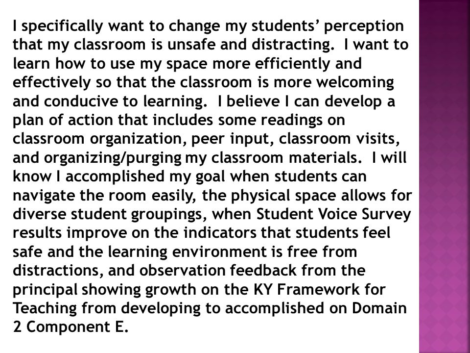 I specifically want to change my students' perception that my classroom is unsafe and distracting.