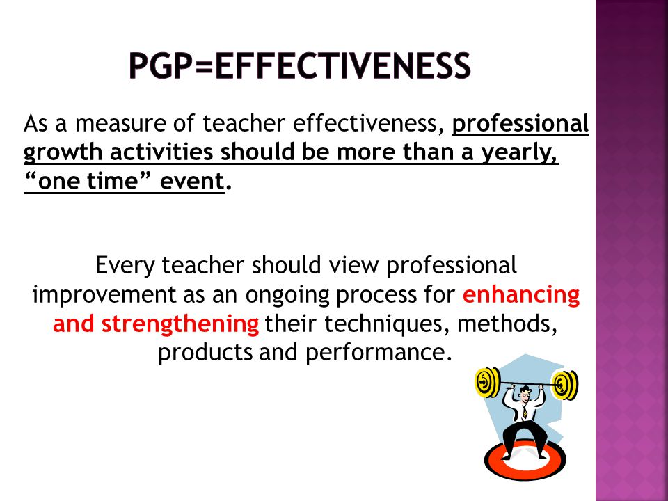 As a measure of teacher effectiveness, professional growth activities should be more than a yearly, one time event.