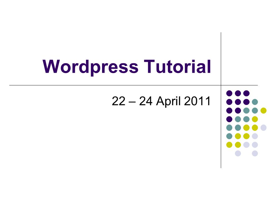 Wordpress Tutorial 22 – 24 April 2011