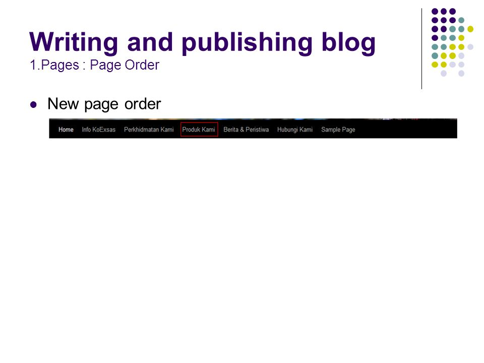 Writing and publishing blog 1.Pages : Page Order New page order