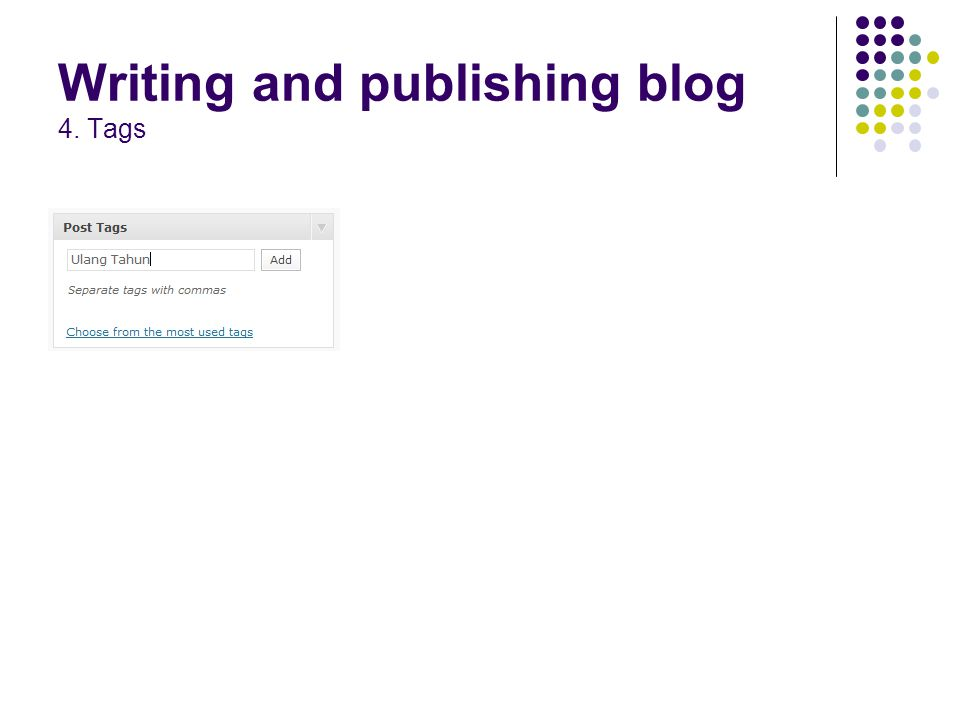 Writing and publishing blog 4. Tags