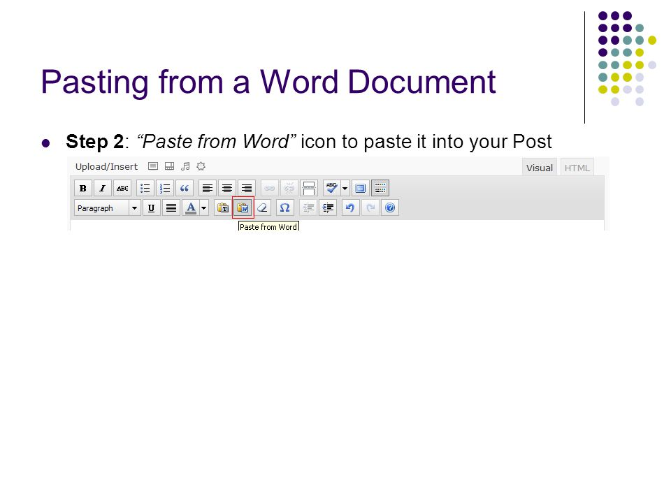 Pasting from a Word Document Step 2: Paste from Word icon to paste it into your Post
