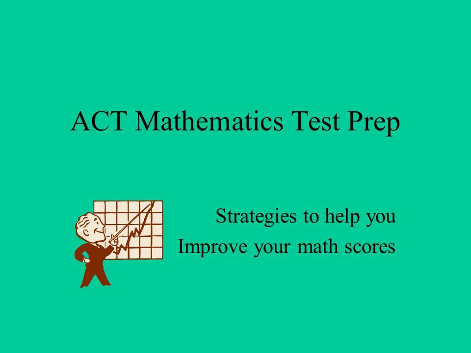 ACT Mathematics Test Prep Strategies to help you Improve your math ...