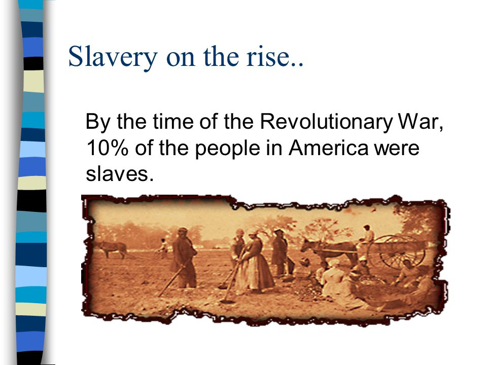 Slavery on the rise..