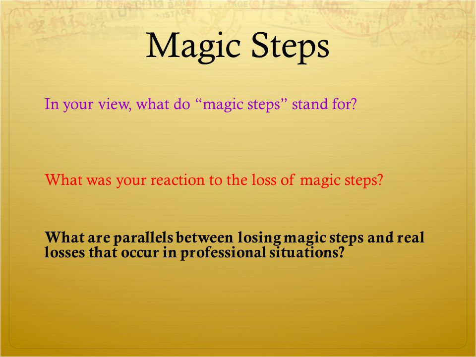 Magic Steps In your view, what do magic steps stand for.