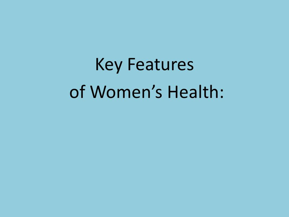 Key Features of Women's Health: