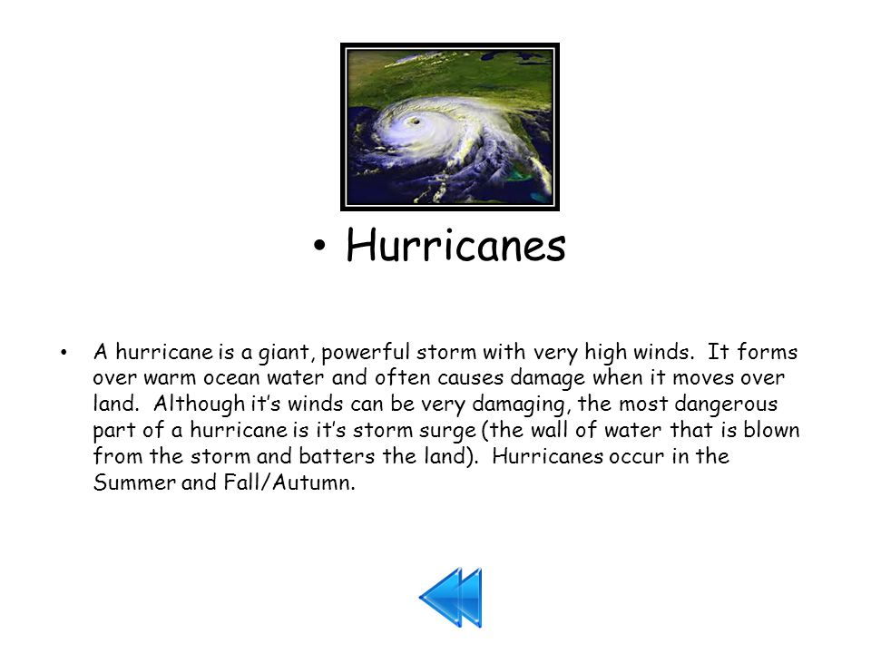 Hurricanes A hurricane is a giant, powerful storm with very high winds.