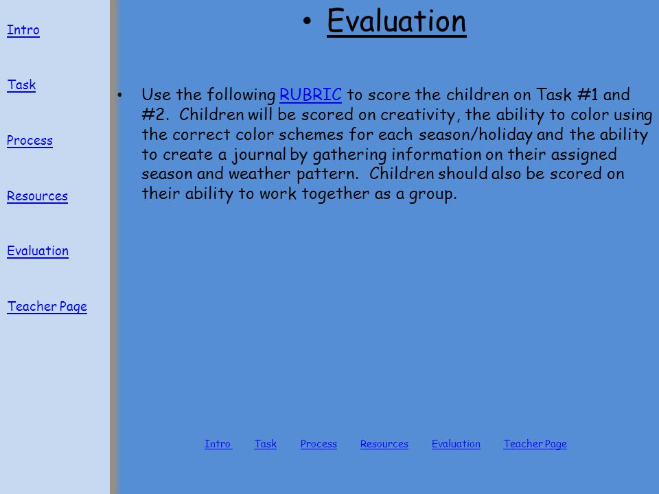 Evaluation Use the following RUBRIC to score the children on Task #1 and #2.
