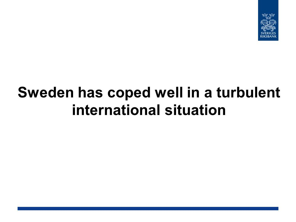 Sweden has coped well in a turbulent international situation
