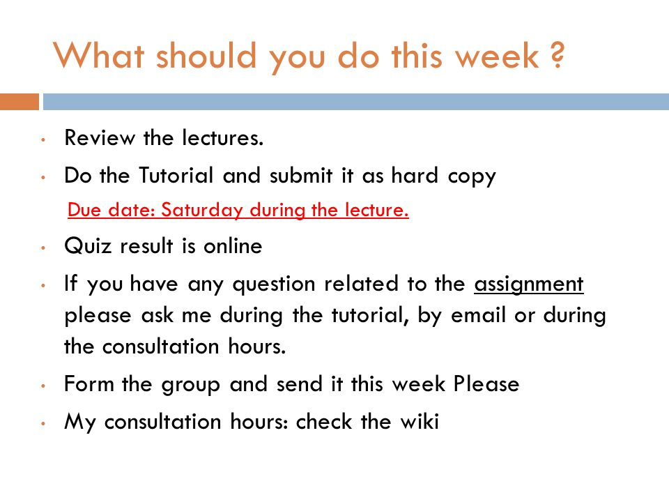 What should you do this week . Review the lectures.