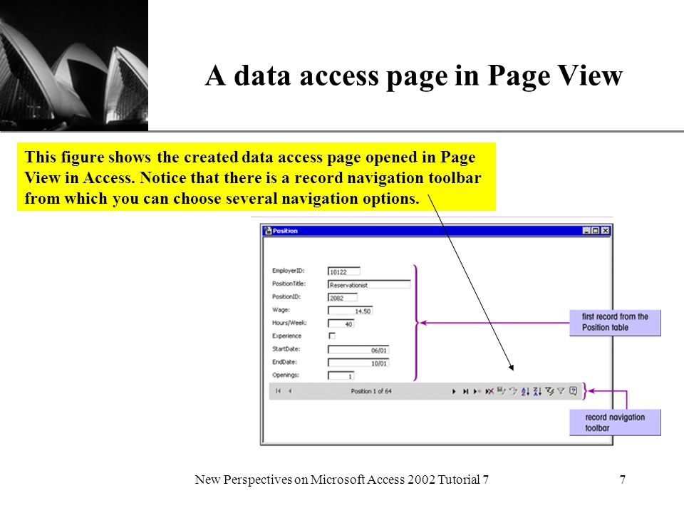 XP New Perspectives on Microsoft Access 2002 Tutorial 77 A data access page in Page View This figure shows the created data access page opened in Page View in Access.