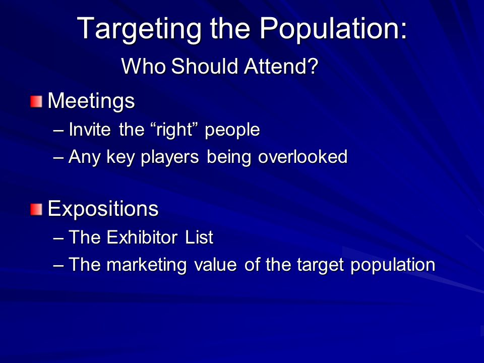 Targeting the Population: Who Should Attend.