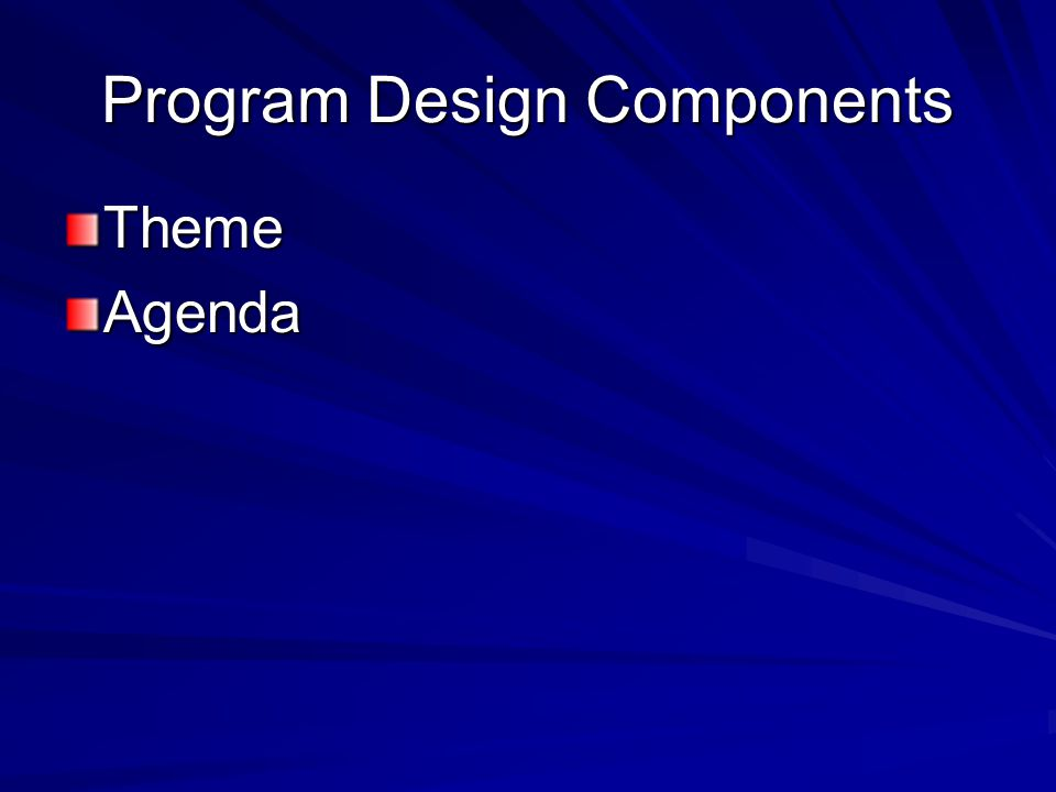 Program Design Components ThemeAgenda
