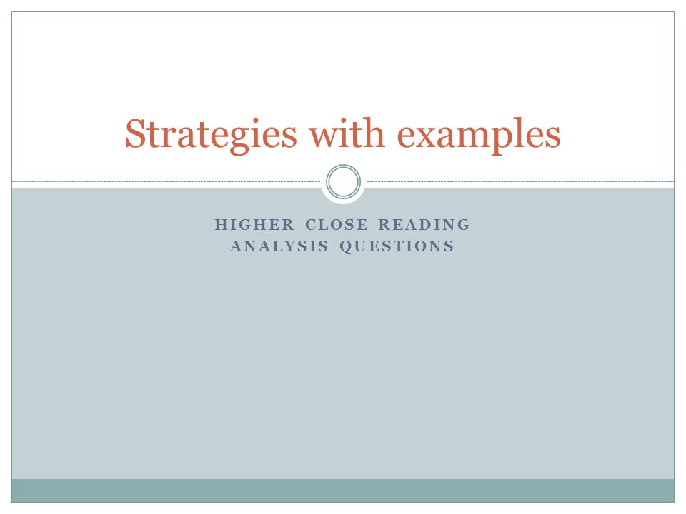 HIGHER CLOSE READING ANALYSIS QUESTIONS Strategies with examples