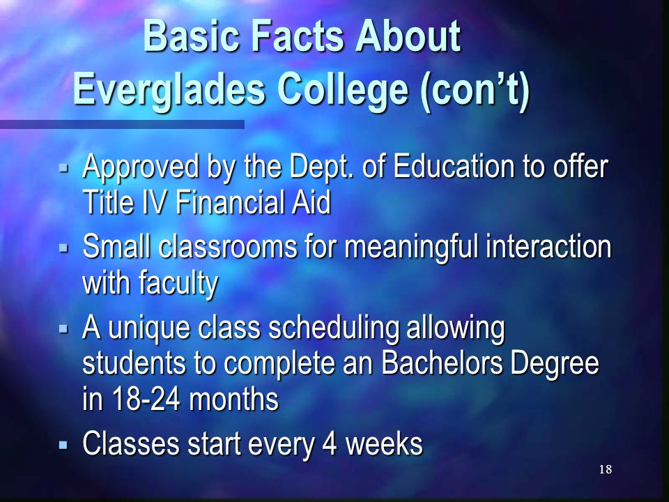 18 Basic Facts About Everglades College (con't)  Approved by the Dept.