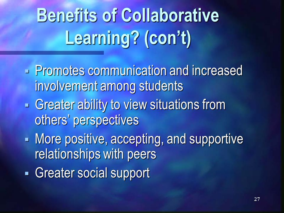 27 Benefits of Collaborative Learning.