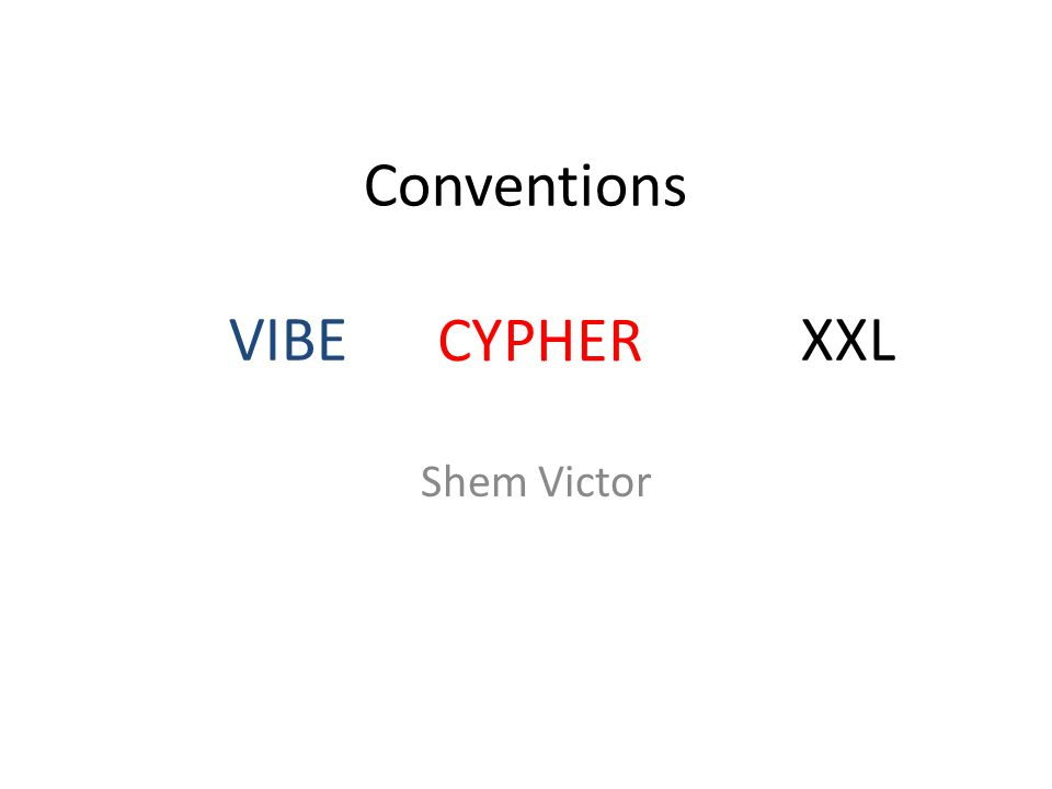 Conventions VIBE CYPHER XXL Shem Victor CYPHER