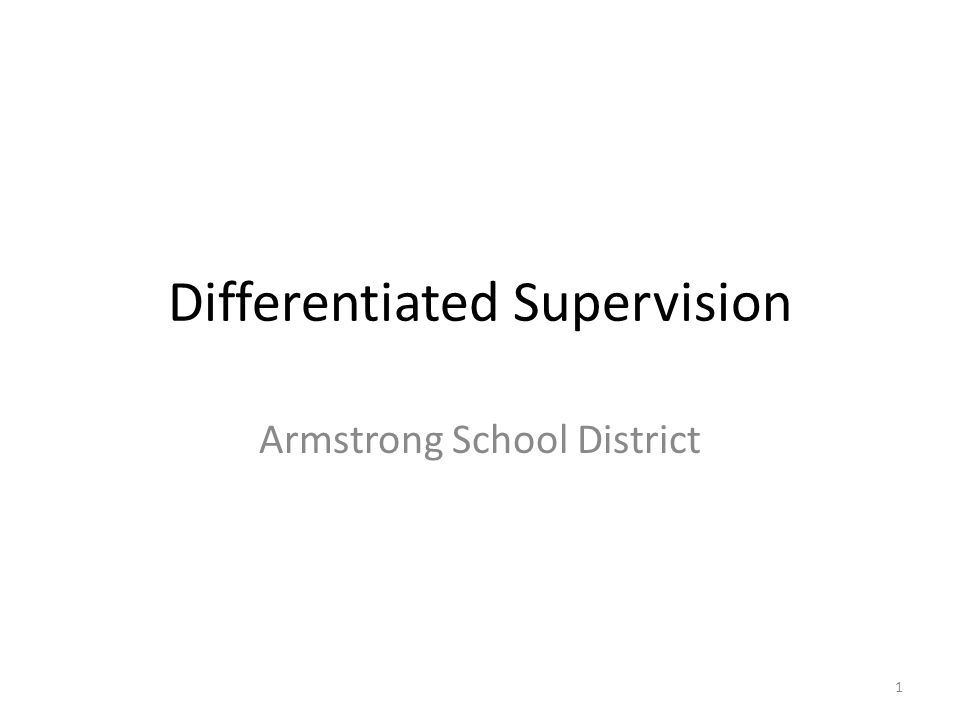 Today's Goals Frequently Asked Questions Discuss Act 82 Why Differentiated Supervision.