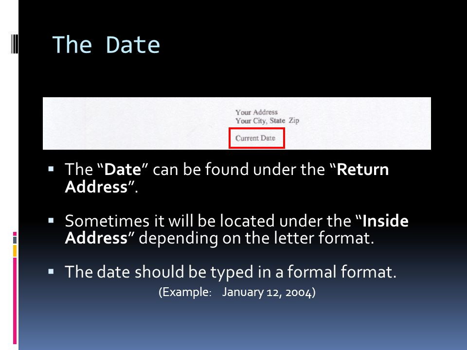 The Date  The Date can be found under the Return Address .