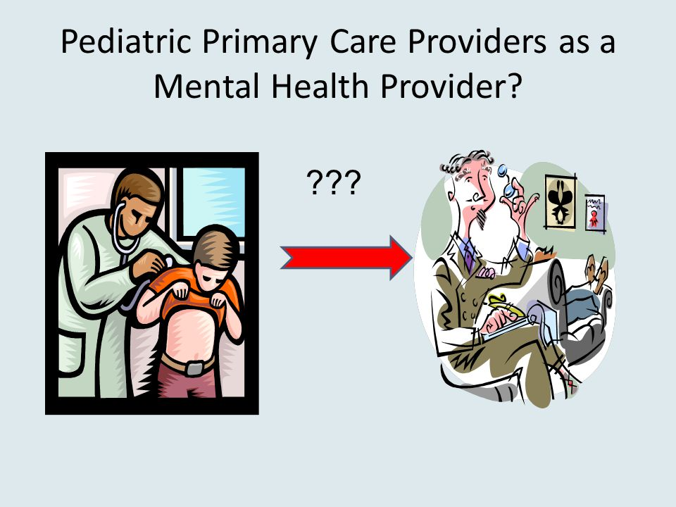 Pediatric Primary Care Providers as a Mental Health Provider