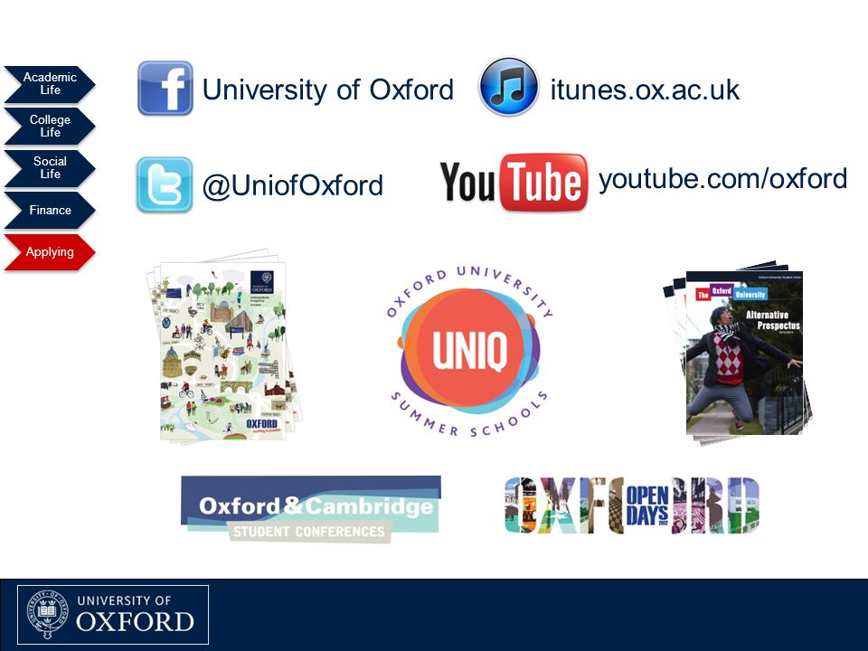 Academic Life College Life Social Life Finance Applying University of youtube.com/oxford itunes.ox.ac.uk