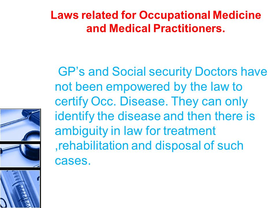 Laws related for Occupational Medicine and Medical Practitioners.