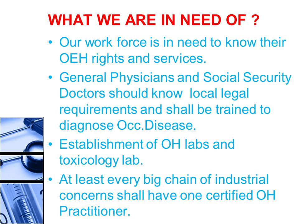 WHAT WE ARE IN NEED OF . Our work force is in need to know their OEH rights and services.
