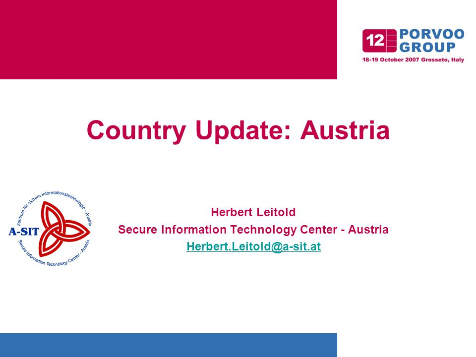 Country Update: Austria Herbert Leitold Secure Information Technology Center - Austria