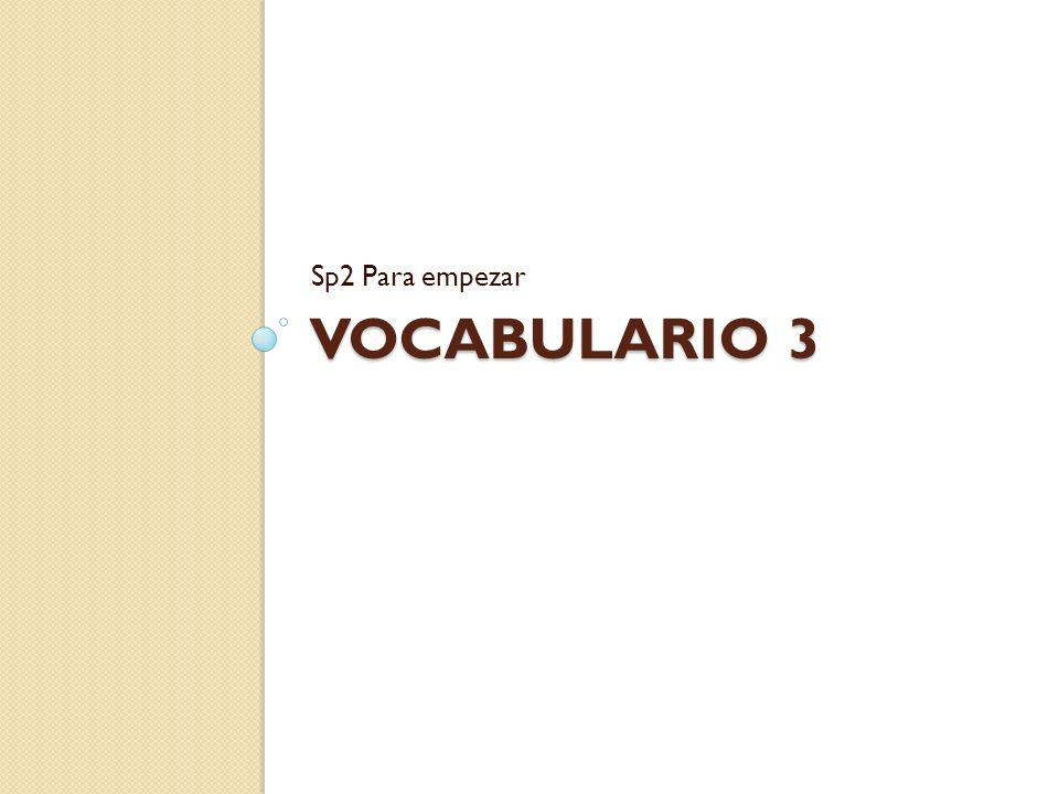 VOCABULARIO 3 Sp2 Para empezar