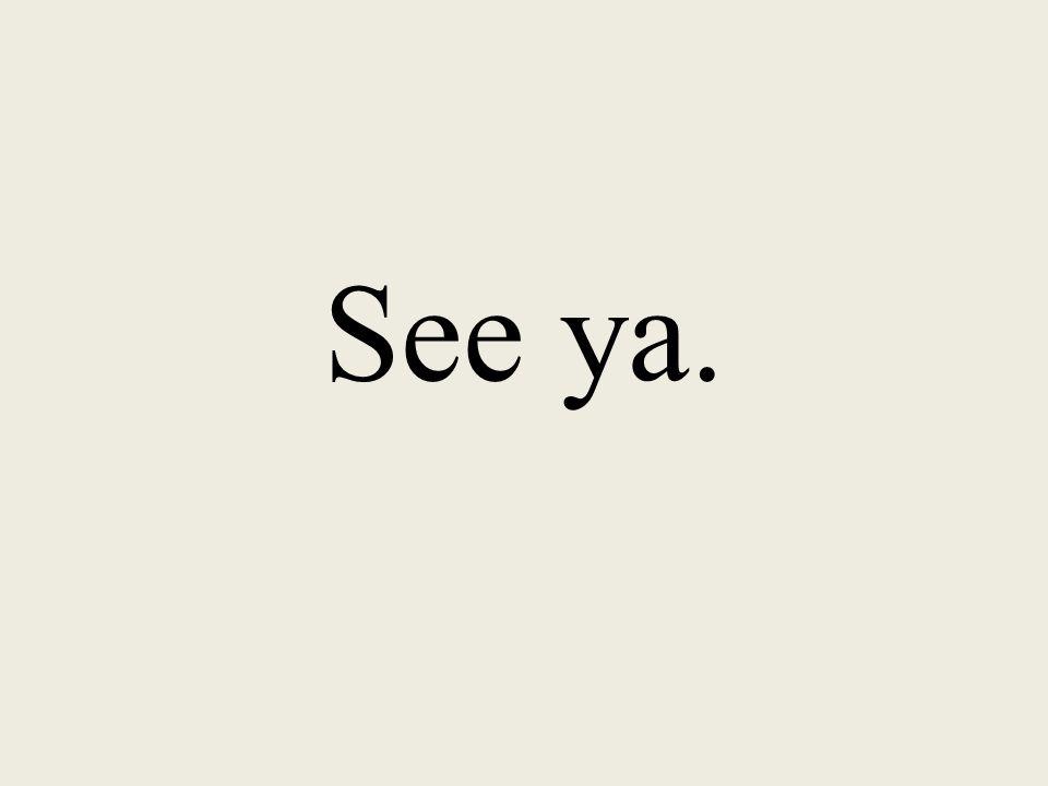 See ya.