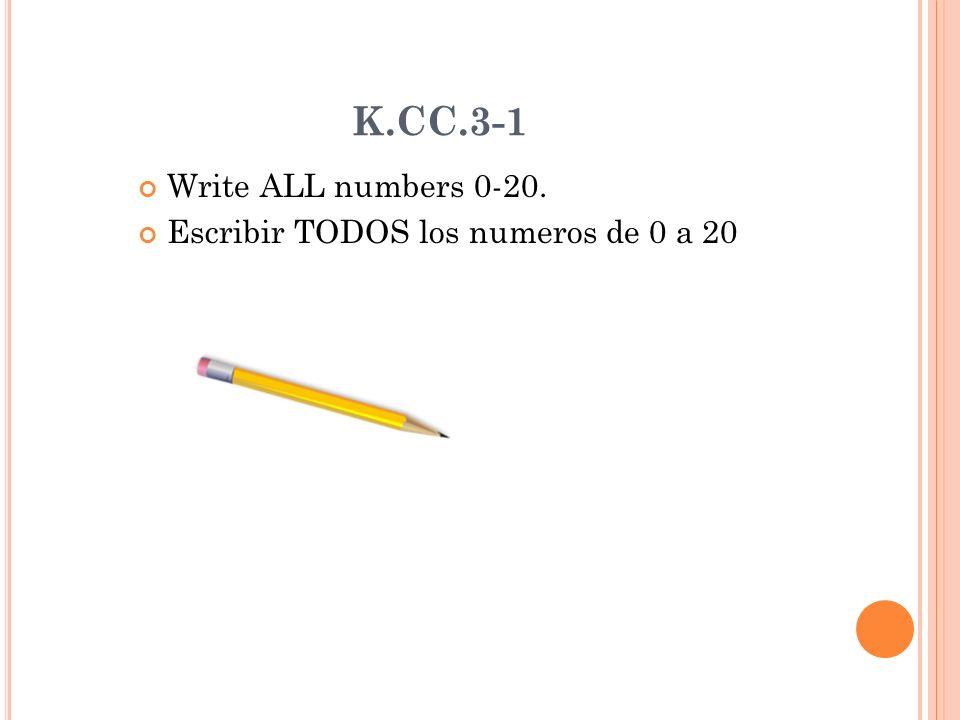 K.CC.3-1 Write ALL numbers 0-20. Escribir TODOS los numeros de 0 a 20