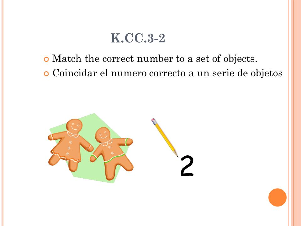 K.CC.3-2 Match the correct number to a set of objects.