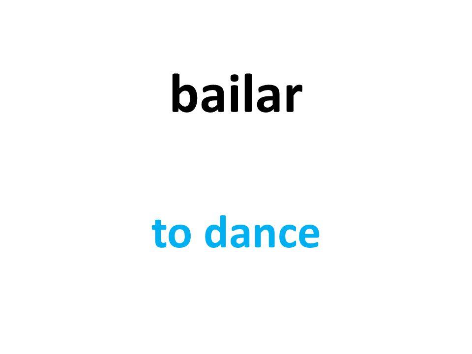 bailar to dance