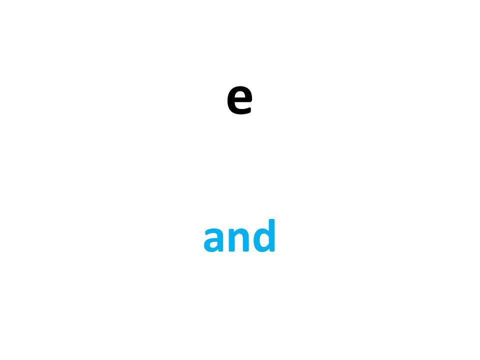 e and