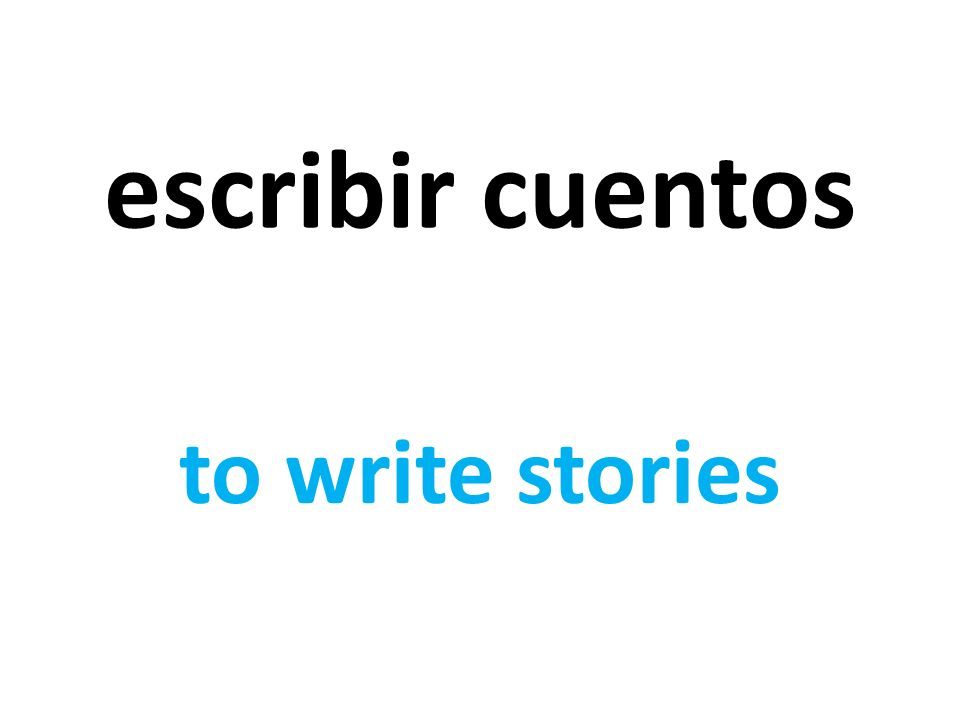 escribir cuentos to write stories