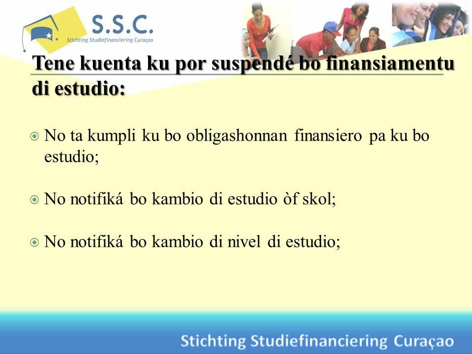 No ta kumpli ku bo obligashonnan finansiero pa ku bo estudio; No notifiká bo kambio di estudio òf skol; No notifiká bo kambio di nivel di estudio;