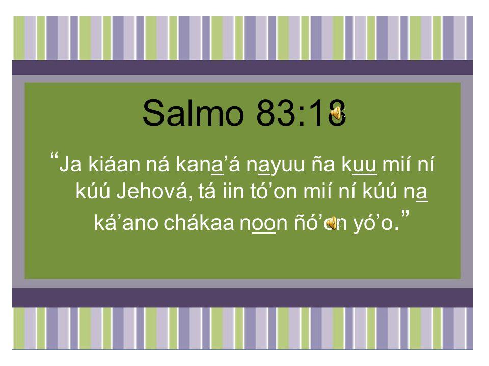 Mateo 24:14 Ta miían dánaa na kúú nayuui toon vaa ña káan saa ndi koo nduu nayuu tixi ndáa Ndios iin níí kúú nayuu yóo, dá kían kueídóo nayuu ndéi ndidaá táan ñoo saa ñá, nda daá ví, dá kasandaá kuu noo ndíi.
