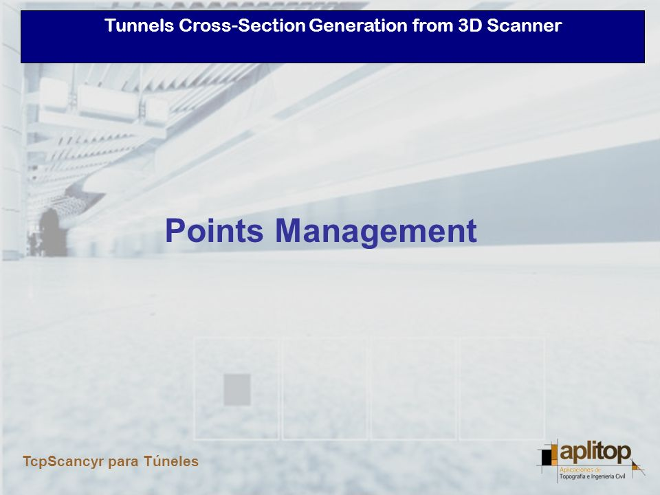 Tunnels Cross-Section Generation from 3D Scanner TcpScancyr para Túneles ASCII files import as sessions Supported Formats –ASCII XYZ –Cyclone PTS & PTX –Faro FLS –Grafinta FZS Automatic analysis and classification Virtually unlimited capacity Points Management