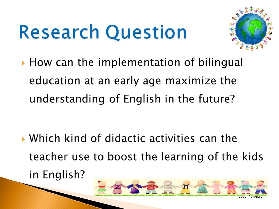 How can the implementation of bilingual education at an early age maximize the understanding of English in the future? Which kind of didactic activiti