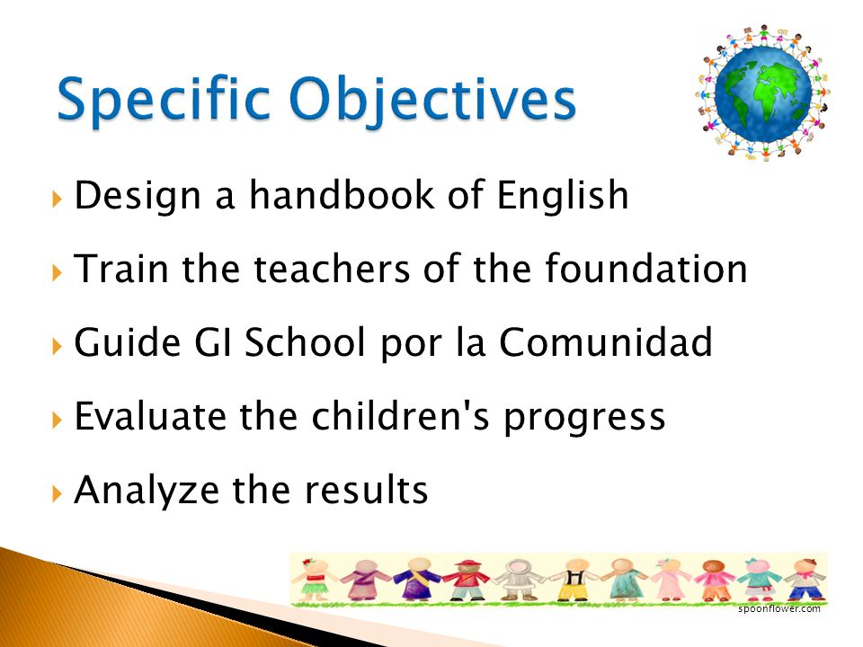 Design a handbook of English Train the teachers of the foundation Guide GI School por la Comunidad Evaluate the children's progress Analyze the result