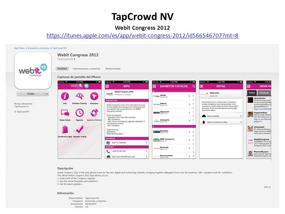 TapCrowd NV Webit Congress 2012 https://itunes.apple.com/es/app/webit-congress-2012/id566546707?mt=8 https://itunes.apple.com/es/app/webit-congress-2012/id566546707?mt=8