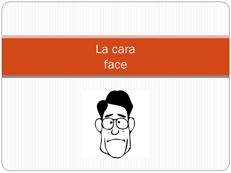 La cara face