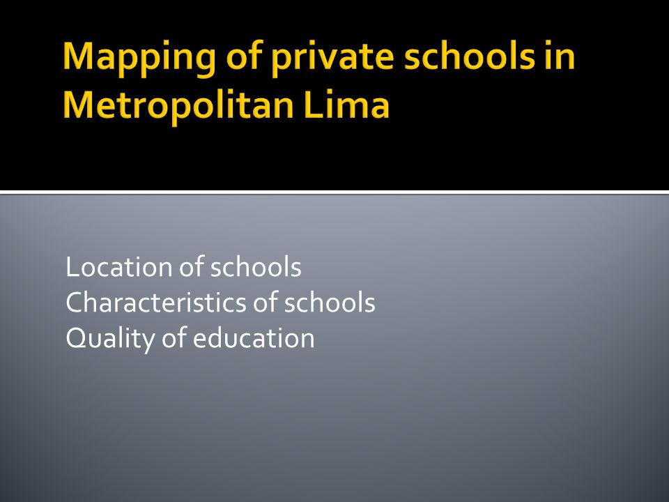 Location of schools Characteristics of schools Quality of education