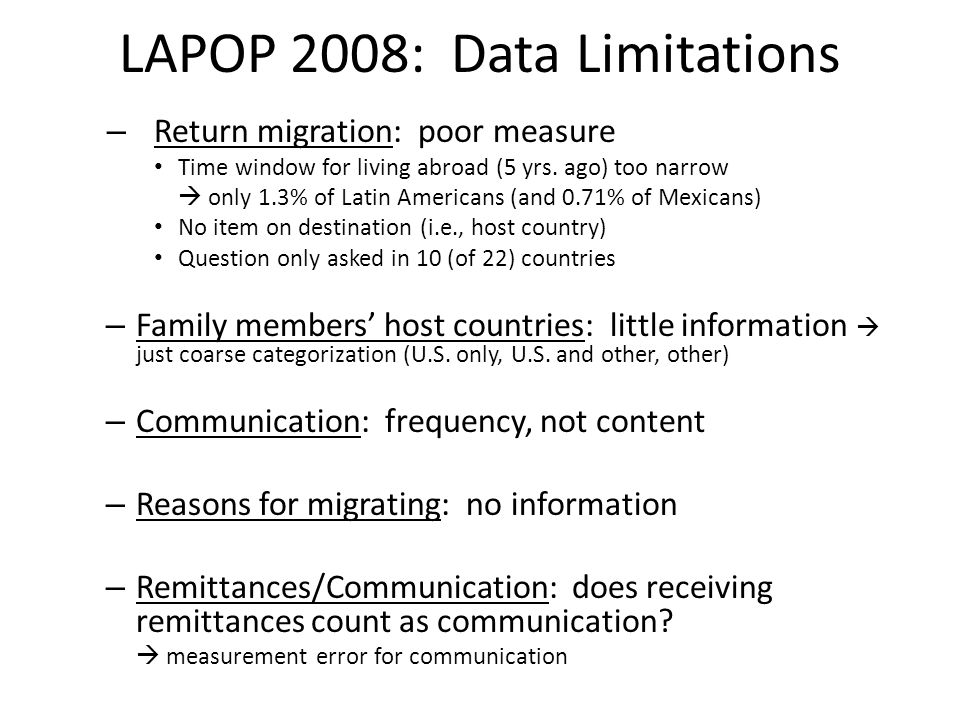 LAPOP 2008: Data Limitations – Return migration: poor measure Time window for living abroad (5 yrs.