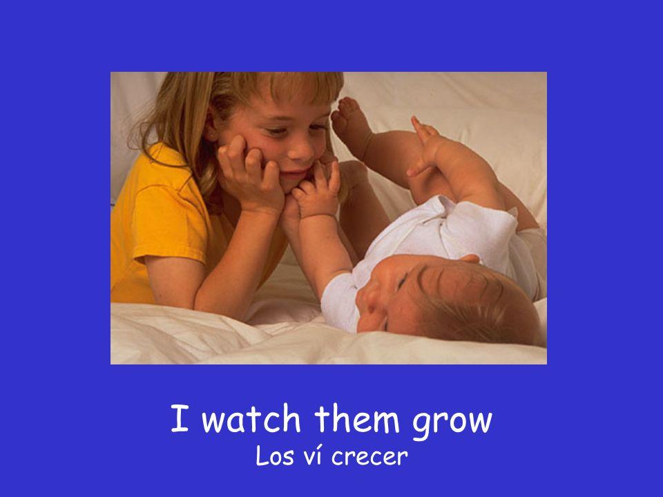 I hear babies cryin , Escuché bebés llorando