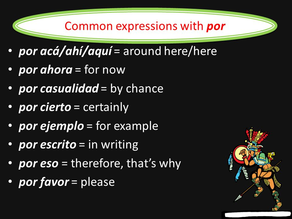 Por Por is used to express velocity, frequency or multiplication.