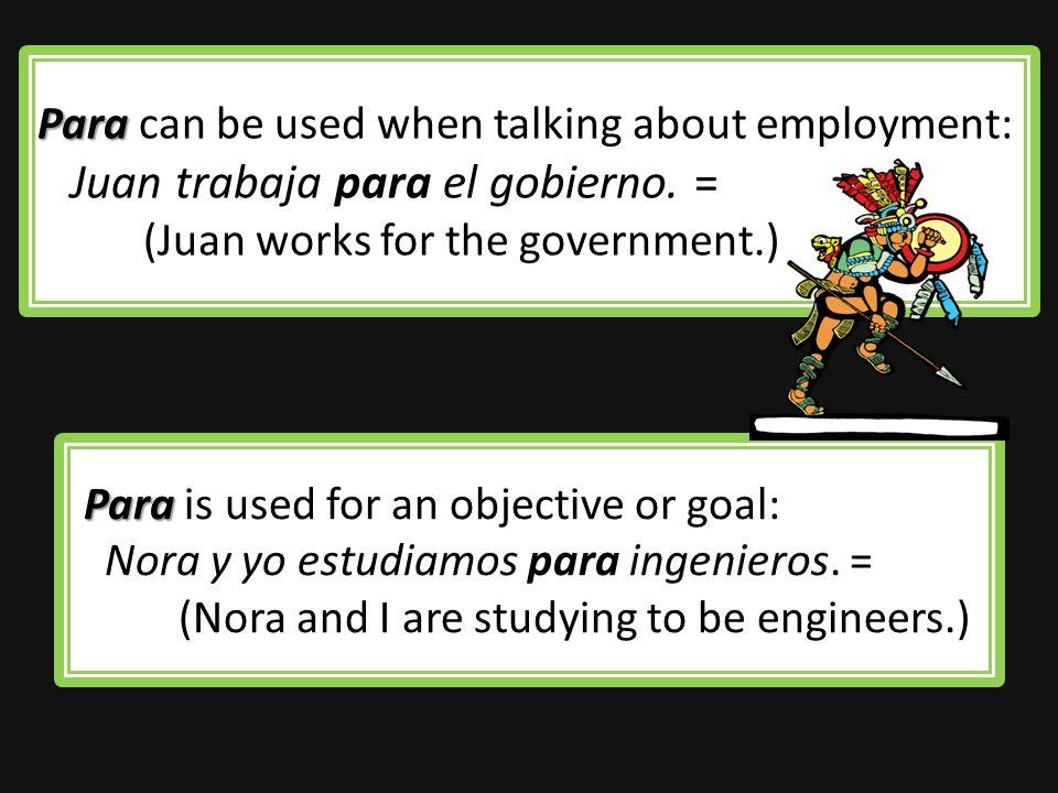 Más : Para Para + infinitive means in order to: Necesitamos dinero para ir de excursión.